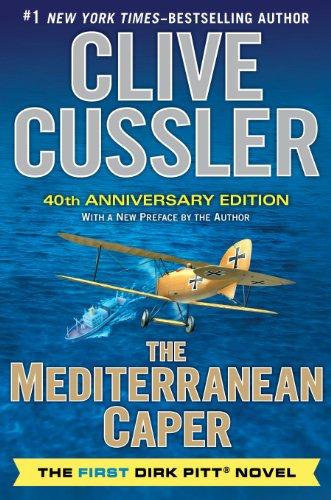 The Mediterranean Caper: The First Dirk Pitt Novel, a 40th Anniversary Edition