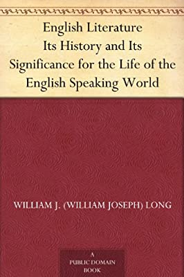 English Literature Its History and Its Significance for the Life of the English Speaking World.pdf