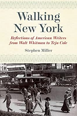 Walking New York: Reflections of American Writers from Walt Whitman to Teju Cole.pdf