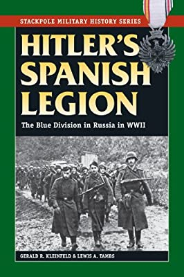 Hitler's Spanish Legion: The Blue Division in Russia in WWII.pdf