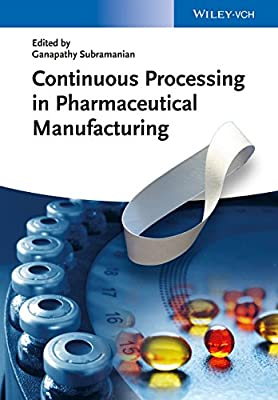 Continuous Processing In Pharmaceutical Manufacturing.pdf