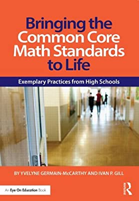 Bringing the Common Core Math Standards to Life: Exemplary Practices from High Schools.pdf