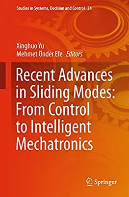 Recent Advances in Sliding Modes: From Control to Intelligent Mechatronics.pdf