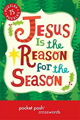 Pocket Posh Christmas Crosswords 6: 75 Puzzles Jesus Is the Reason for the Season.pdf