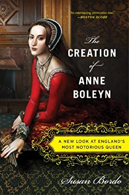 Creation of Anne Boleyn: A New Look at England's Most Notorious Queen.pdf