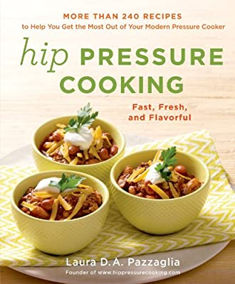 Hip Pressure Cooking: Fast, Fresh, and Flavorful.pdf