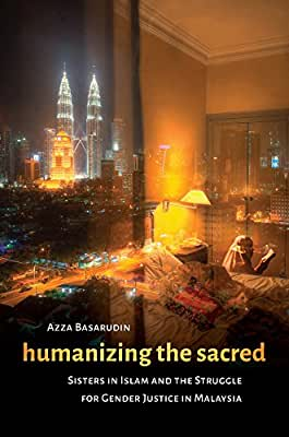 Humanizing the Sacred: Sisters in Islam and the Struggle for Gender Justice in Malaysia.pdf