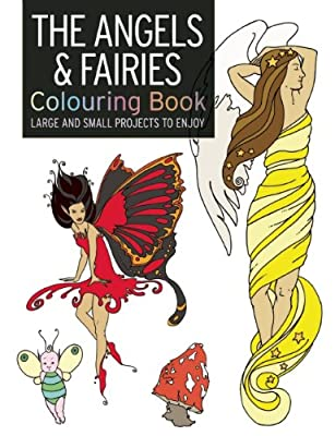 The Angel & Fairy Colouring Book: Large and Small Projects to Enjoy.pdf