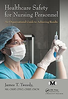 Healthcare Safety for Nursing Personnel: An Organizational Guide to Achieving Results.pdf
