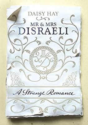 Mr and Mrs Disraeli: A Strange Romance.pdf