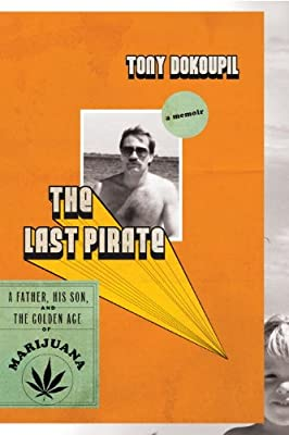The Last Pirate: A Father, His Son, and the Golden Age of Marijuana.pdf
