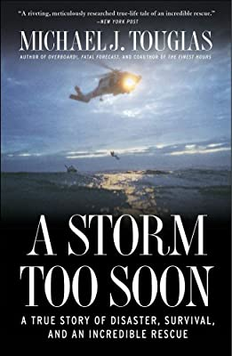 A Storm Too Soon: A True Story of Disaster, Survival and an Incredible Rescue.pdf