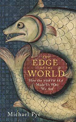 The Edge of the World: How the North Sea Made Us Who We are.pdf