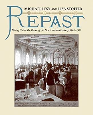 Repast: Dining Out at the Dawn of the New American Century, 1900-1910.pdf