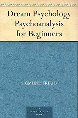 Dream Psychology Psychoanalysis for Beginners.pdf