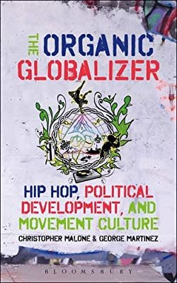 The Organic Globalizer: Hip Hop, Political Development, and Movement Culture.pdf
