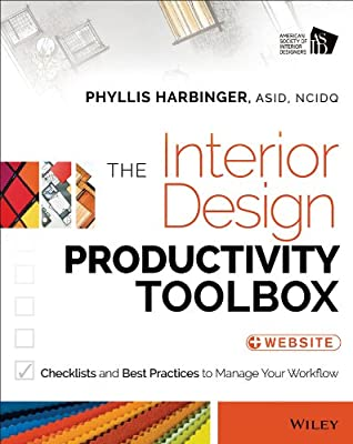 The Interior Design Productivity Toolbox: Checklists and Best Practices to Manage Your Workflow.pdf