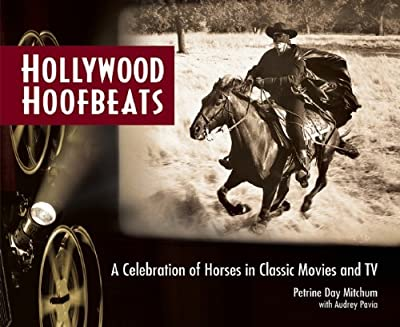 Hollywood Hoofbeats: The Fascinating Story of Horses in Movies and Television.pdf
