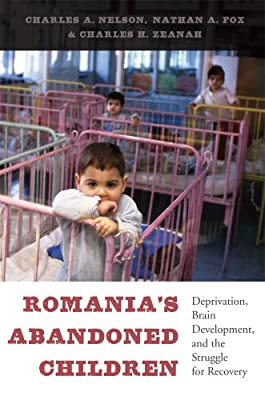 Romania's Abandoned Children: Deprivation, Brain Development, and the Struggle for Recovery.pdf