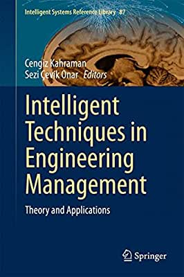 Intelligent Techniques in Engineering Management: Theory and Applications.pdf