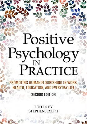 Positive Psychology in Practice: Promoting Human Flourishing in Work, Health, Education, and Everyday Life, Second....pdf