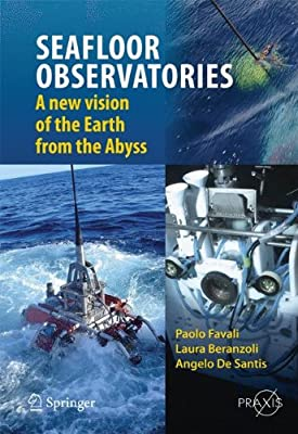 Sea Floor Observatories: A New Vision of the Earth from the Abyss.pdf