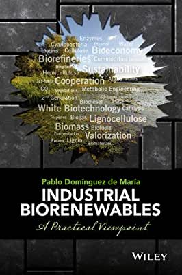 Industrial Biorenewables: A Practical Viewpoint.pdf