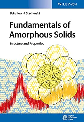 Fundamentals Of Amorphous Solids - Structure And Properties.pdf