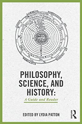 The History of the Philosophy of Science: A Guide and Reader.pdf