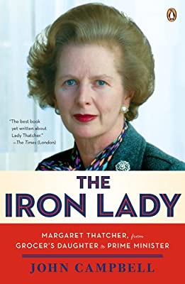 The Iron Lady: Margaret Thatcher, from Grocer's Daughter to Prime Minister.pdf