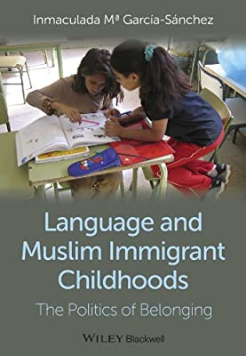 Language and Muslim Immigrant Childhoods: The Politics of Belonging.pdf