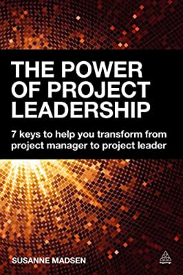 The Power of Project Leadership: 7 Keys to Help You Transform from Project Manager to Project Leader.pdf