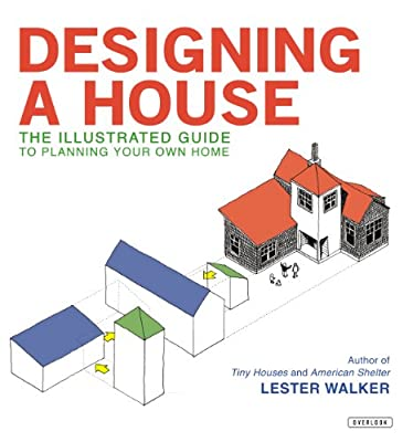Designing A House: An Illustrated Guide to Planning Your Own Home.pdf