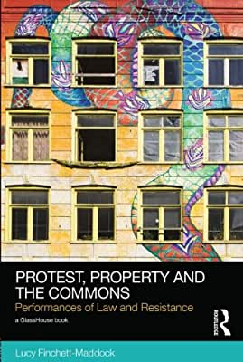 Protest, Property and the Commons: Performances of Law and Resistance.pdf