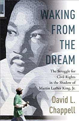 Waking from the Dream: The Struggle for Civil Rights in the Shadow of Martin Luther King, Jr..pdf