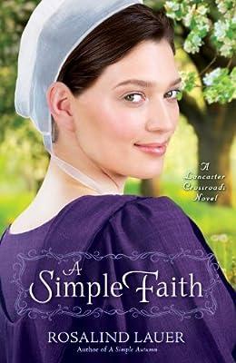 A Simple Faith: A Lancaster Crossroads Novel.pdf