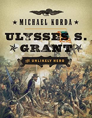 Ulysses S. Grant: The Unlikely Hero.pdf