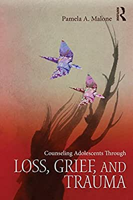 Counseling Adolescents Through Loss, Grief, and Trauma.pdf