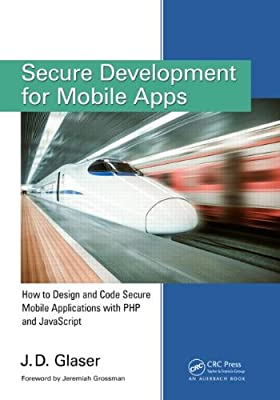 Secure Development for Mobile Social Apps: How to Design and Code Social Applications Step-by-Step.pdf