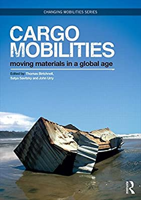 Cargomobilities: Moving Materials in a Global Age.pdf