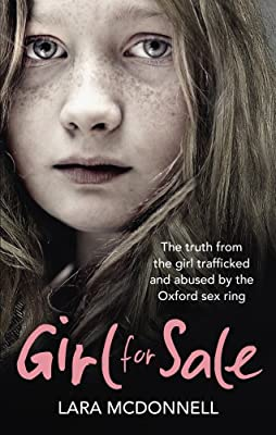 Girl for Sale: The shocking true story from the girl trafficked and abused by Oxford's evil sex ring.pdf