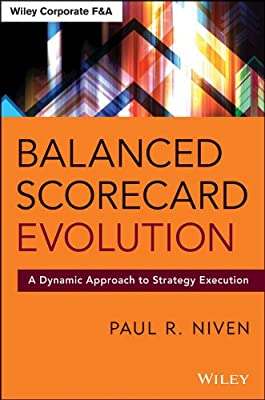 Balanced Scorecard Evolution: A Dynamic Approach to Strategy Execution.pdf