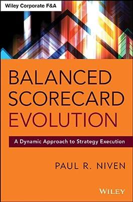 Balanced Scorecard Evolution: A Dynamic Approach to Strategy Execution.pdf