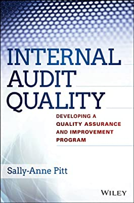 Internal Audit Quality: Developing a Quality Assurance and Improvement Program.pdf