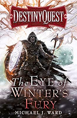 The Eye of Winter's Fury: Destiny Quest Book 3.pdf
