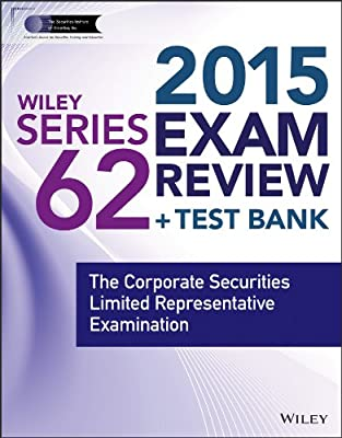 Wiley Series 62 Exam Review 2015 + Test Bank: The Corporate Securities Limited Representative Examination.pdf