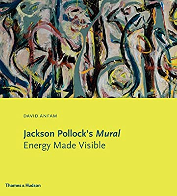 Jackson Pollock's Mural: Energy Made Visible.pdf