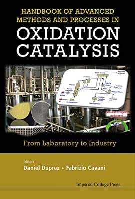 Handbook of Advanced Methods and Processes in Oxidation Catalysis: From Laboratory to Industry.pdf