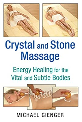 Crystal and Stone Massage: Energy Healing for the Vital and Subtle Bodies.pdf