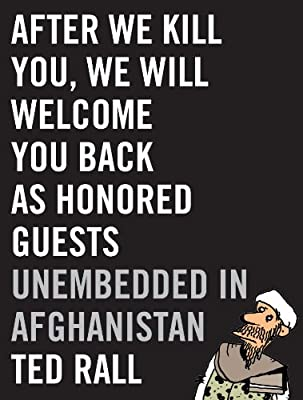 After We Kill You, We Will Welcome You Back as Honored Guests: Unembedded in Afghanistan.pdf